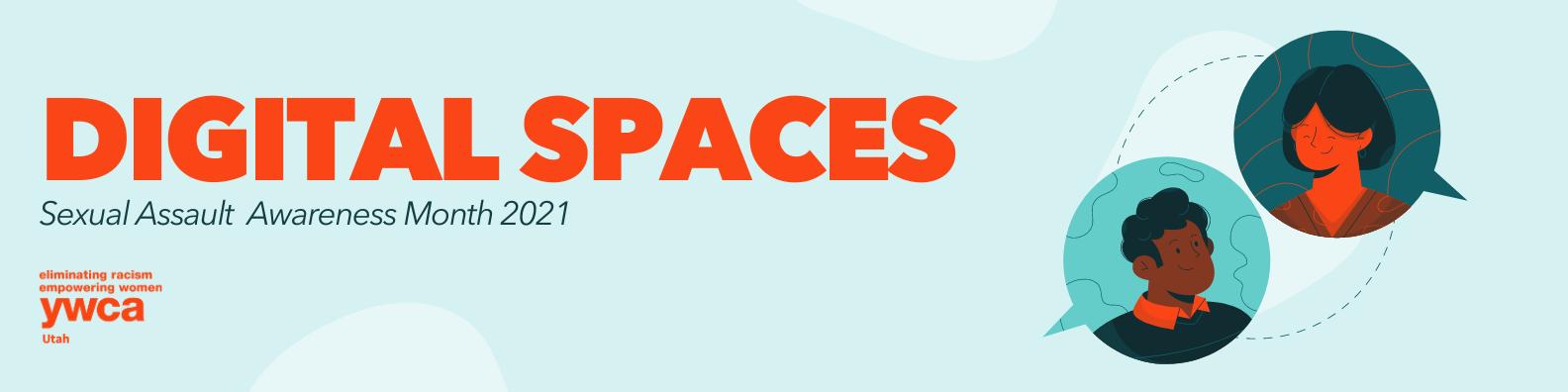Digital Spaces: Sexual Assault Awareness mOnth
