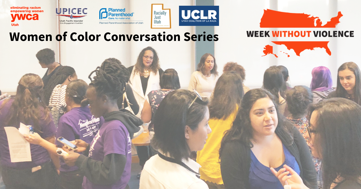 Women of Color Conversation Series Week Without Violence YWCA Utah